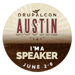 I am Speaking at DrupalCon Austin